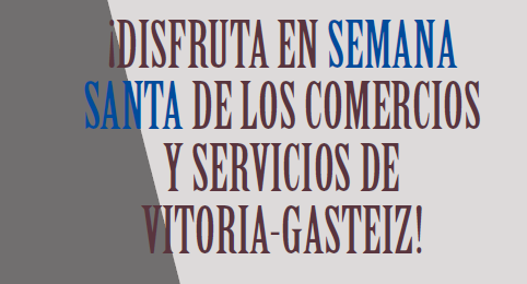 VITORIA-GASTEIZ, ABIERTO POR SEMANA SANTA